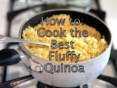 How to cook the best fluffy quinoa. Will try this next week, as my quinoa-cooking skills are terribly lacking.