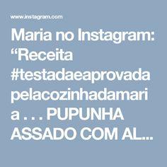 """Maria no Instagram: """"Receita #testadaeaprovadapelacozinhadamaria . . .  PUPUNHA ASSADO COM ALHO  Ingredientes Palmito pupunha in natura 5 dentes de alho com…"""""""