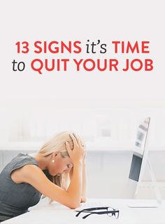 13 signs it's time to quit your job*
