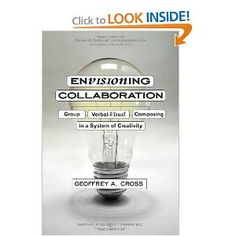Envisioning Collaboration: Group Verbal Visual Composing in a System of Creativity (Technical Writing and Communication)