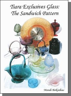 Tiara Exclusives Glassware   Tiara Exclusives Glass: The Sandwich Pattern, A reference book for ... IF I didn't have a piece of Tiara , my Mom did!!! the exclusives were for only having a party!!!
