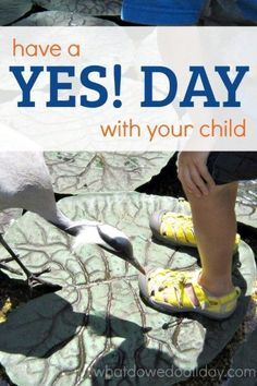 "How to have a ""yes day"" with your child. You don't need a grand plan, just enjoy a simple day with your kid."