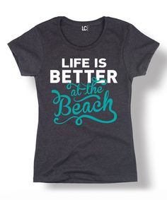Look at this Heather Charcoal 'Life Is Better At The Beach' Tee on #zulily today!