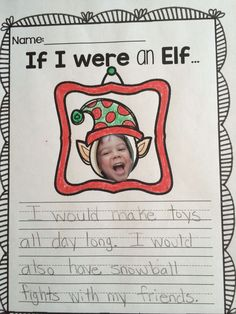 Elf writing activity! Attach students picture to the blank template or they can draw their face in!
