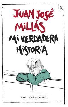 Mi verdadera historia, de Juan José Millás. Editorial Seix Barral