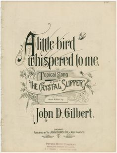 A little bird whispered to me / words and music by John D. Gilbert - ID: 1152869 - NYPL Digital Gallery