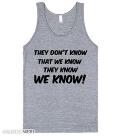 The one where everyone finds out The one where everyone finds out Printed on Skreened Tank