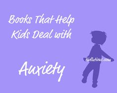 books that help kids deal with anxiety