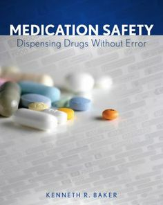 Medication safety : dispensing drugs without error by Kenneth R. Baker