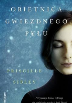 I love the Polish Cover for The Promise of Stardust  Obietnica gwiezdnego pyłu - Priscille Sibley
