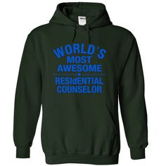 worlds most awesome RESIDENTIAL COUNSELOR T Shirt, Hoodie, Sweatshirt