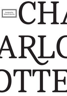 STUDENT TYPEFACE DESIGN MERITS: Charlotte—Central Saint Martins, London, U.K.; Rebecca Bartola (designer), Ron Carpenter (advising instructor)