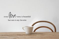 """13""""x45"""" (Large) - Every Love Story Is Beautiful But Ours Is My Favorite - Words & Phrases Wall Stickers Vinyl Wall Decals Wall Quotes"""