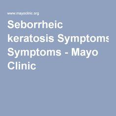 Seborrheic keratosis Symptoms - Mayo Clinic