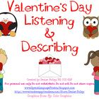 Valentine's Listening and Describing   This language pack features a variety of listening & describing tasks:  following conditional directions  exclusionary listening  listening for de...
