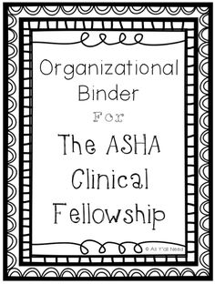 All Y'all Need: Organizational Binder for ASHA's Clinical Fellowship. Pinned by SOS Inc. Resources @SOS Inc. Resources.