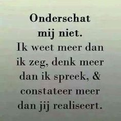 The Words, Cool Words, Wise Quotes, Great Quotes, Inspirational Quotes, Dutch Quotes, One Liner, Humor, Positive Vibes