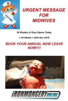 Midwives Book Your Annual Leave Now!! #50ShadesofGrey