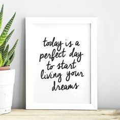 Today is a Perfect Day to Start Living Your Dreams http://www.amazon.com/dp/B0176KZG64  word art print poster black white motivational quote inspirational words of wisdom motivationmonday Scandinavian fashionista fitness inspiration motivation typography home decor