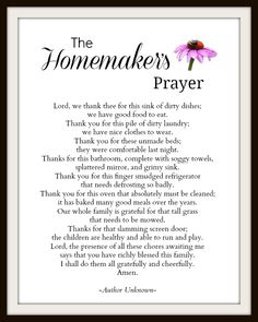 Printable: A Homemaker's Prayer of Gratitude an interesting way to look at the daily grind. :)an interesting way to look at the daily grind. Prayers Of Gratitude, Mom Prayers, Gratitude Quotes, Prayer Quotes, Bible Quotes, Qoutes, I Look To You, Christian Homemaking, Religion