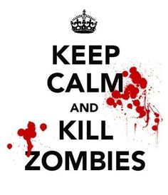 I HATE these posters, but I suppose I can tolerate this one. @Katie Berger, we shall destroy dem Zombays.