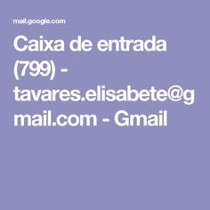 Caixa de entrada (799) - tavares.elisabete@gmail.com - Gmail