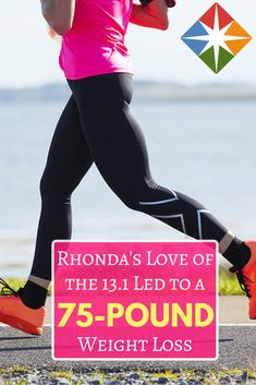 Rhonda fell in love with a half marathon and ran her way to a 75-pound weight loss! How inspirational. If you want to learn more about Rhonda's inspirational fitness journey and how she became a runner, click here.