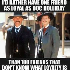 Friendship and Loyalty - Doc Holliday and Wyatt Earp