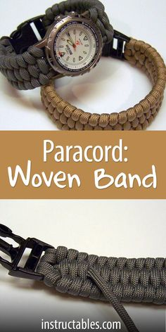 Make a bracelet or watch band out of paracord, using a weaving method.
