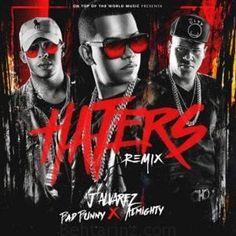 دانلود آهنگ خارجی J Alvarez - Haters (Remix) ft. Bad Bunny, Almighty 2017 | بهترینز