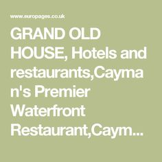GRAND OLD HOUSE, Hotels and restaurants,Cayman's Premier Waterfront Restaurant,Cayman Islands Restaurant, on EUROPAGES.