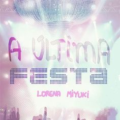 #aultimafesta #lorenamiyuki #resenha #blogeuinsisto