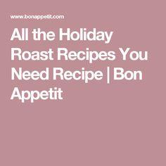 All the Holiday Roast Recipes You Need Recipe | Bon Appetit