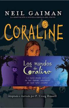 """"""" Coraline"""" de Neil Gaiman.  La adaptación a novela gráfica del éxito Coraline adaptada e ilustrada por P. Craig Russell   El día después de que se mudaran, Coraline se fue a explorar…    Cuando Coraline atraviesa una de las puertas de la casa nueva , se encuentra que hay otra casa similar a la suya. Al principio, todo es maravilloso: la comida es más sabrosa y el cajón de los juguetes está repleto. Pero otra madre que vive ahí, y otro padre, y quieren que Coraline se quede con ellos. CÓMIC"""