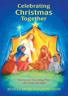 Celebrating Christmas Together by Estelle Bryer and Janni Nicol