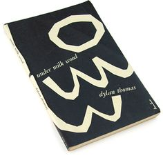 Dylan Thomas, Under Milk Wood, 1954. Cover signed Owen Scott (?)