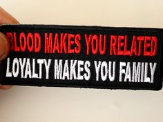 Blood Makes You Related, Loyalty Makes You Family Biker Saying Patch Biker Wear, Biker Quotes, Biker Patches, Leather Vest, Black White Red, Loyalty, Blood, Make It Yourself, Stickers