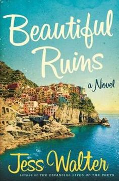 Beautiful Ruins by Jess Walter  Beautiful story, so complex and multi-layered.  Fabulous writing, too.  I didn't want it to end!!