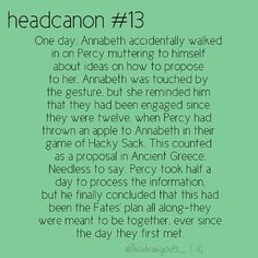 Wow, Percy and Annabeth have been engaged since 12. It was always an arranged marriage. Arranged by the fandom, the author, the gods, and the fates themselves