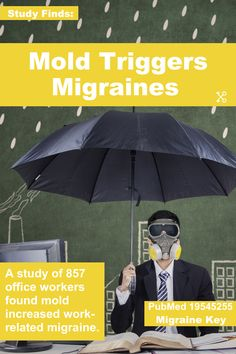 A study of 857 office workers found mold increased work-related migraine. See full mold migraine guide here.