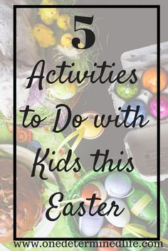 5 activities you can do with your kids this easter. These are great activities you can do with your kids to enjoy the holiday