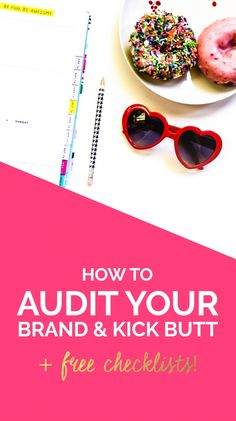How to audit your brand to make sure that it's SUPER CLEAR and SUPER AWESOME! (Plus free checklists!)