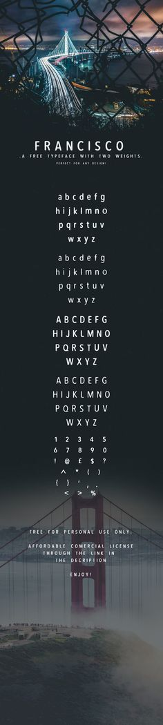 The two weights of the FREE font, 'Francisco' were inspired by beautiful photography captured by Pierre Rougier.Free for personal use ONLY.Free Download - https://www.dropbox.com/s/ukn3v933smb8tda/Francisco.ttf?dl=0Cheap Commercial License - https://se…
