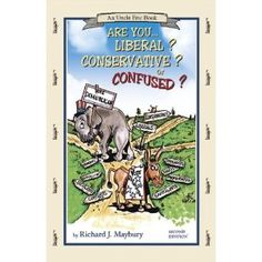 Are you Liberal? Conservative? Or Confused? - Richard Maybury