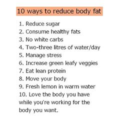 10 tips to help  with  weight loss/body fat reduction!