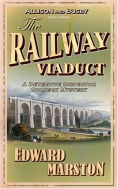 The Railway Viaduct (The Railway Detective) by Edward Marston http://www.amazon.com/dp/0749081147/ref=cm_sw_r_pi_dp_X-bwvb004J8X8