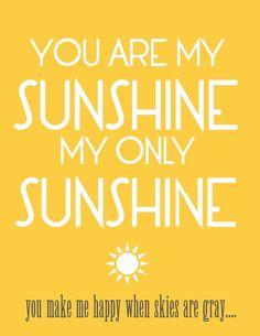 You are my Sunshine You Make Me Happy, Make Me Smile, Love You, I'm Happy, Box Of Sunshine, You Are My Sunshine, Hello Sunshine, Sunshine Printable, Free Printable