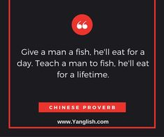 https://flic.kr/p/zW8Kie | Some wise quotes about life | Give a man a fish, he'll eat for a day. Teach a man to fish, he'll eat for a lifetime.