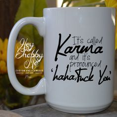 It's Called Karma 15 oz Mug Wedding Favor Wedding by HeyShabbyMe - Tassen - Coffee Coffee Mug Quotes, Cute Coffee Mugs, Cute Mugs, Coffee Humor, Funny Mugs, Coffee Cups, Tea Cups, Beer Quotes, Funny Coffee Sayings