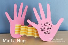 Mail a Hug! Make a family or friend's day - mail them a surprise hug! (Don't forget: National Hug Day is January 21st)